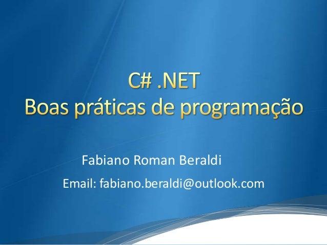 Fabiano Roman Beraldi Email: fabiano.beraldi@outlook.com