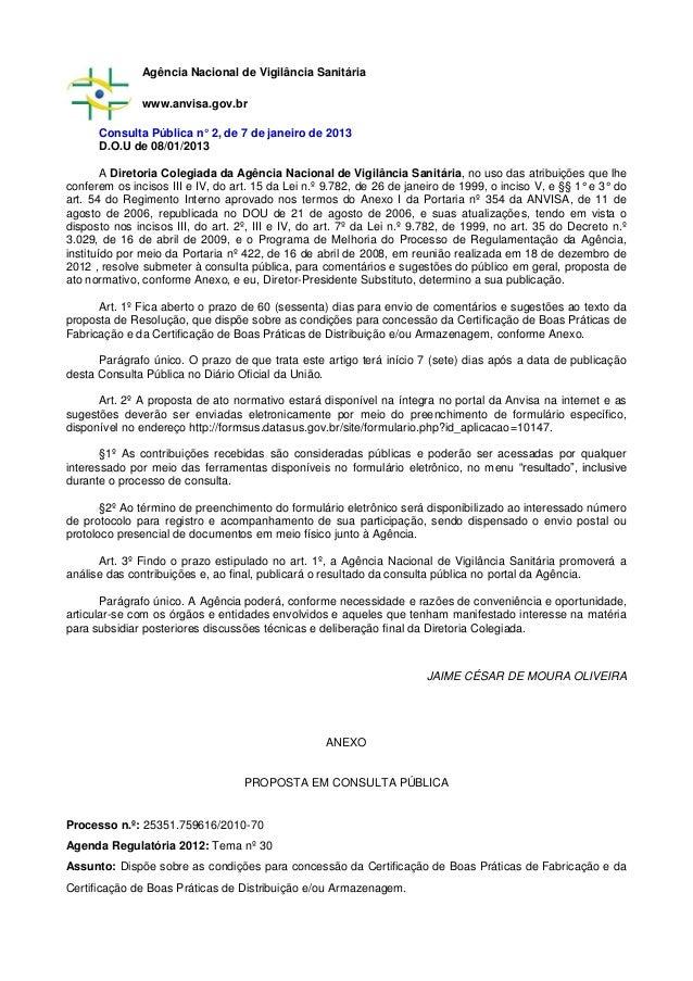 Agência Nacional de Vigilância Sanitária www.anvisa.gov.br Consulta Pública n° 2, de 7 de janeiro de 2013 D.O.U de 08/01/2...