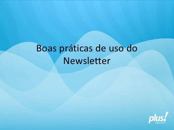 Boas práticas de uso do Newsletter<br />