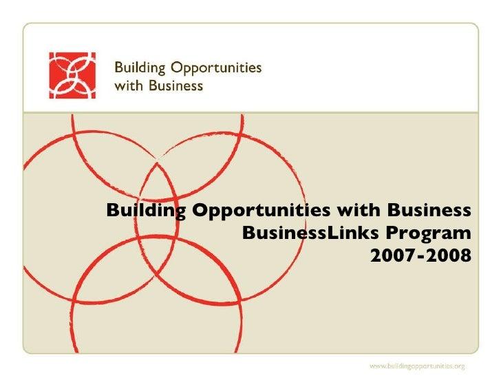 Building Opportunities with Business BusinessLinks Program 2007-2008