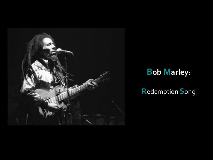 B ob  M arley : R edemption  S ong