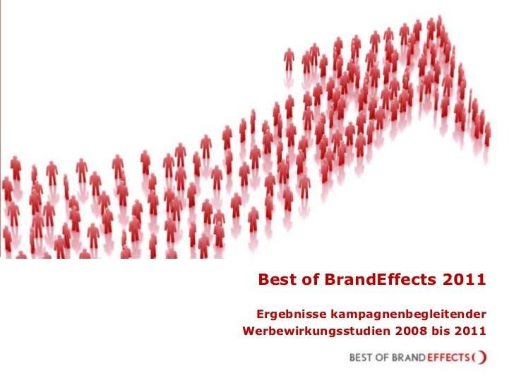 Best of BrandEffects 2011  Ergebnisse kampagnenbegleitenderWerbewirkungsstudien 2008 bis 2011