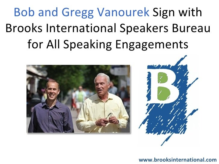 Bob and Gregg Vanourek Sign with Brooks International Speakers Bureau for All Speaking Engagements