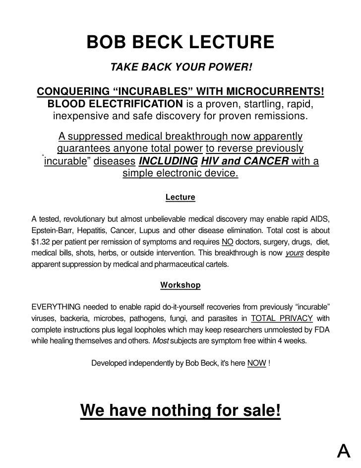 """BOB BECK LECTURE                         TAKE BACK YOUR POWER!   CONQUERING """" INCURABLES"""" WITH MICROCURRENTS!   BLOOD ELEC..."""