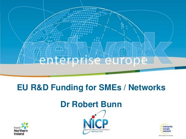 Title of the presentation | Date| |‹#› IRT Teams | Sept 08 ‹#›  EU R&D Funding for SMEs / Networks  Dr Robert Bunn