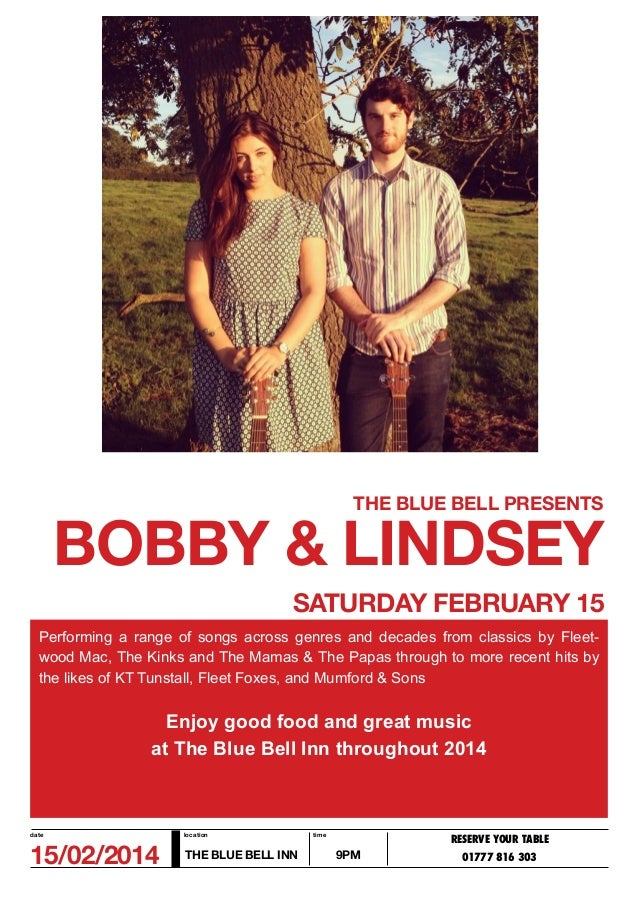 THE BLUE BELL PRESENTS  BOBBY & LINDSEY SATURDAY FEBRUARY 15 Performing a range of songs across genres and decades from cl...