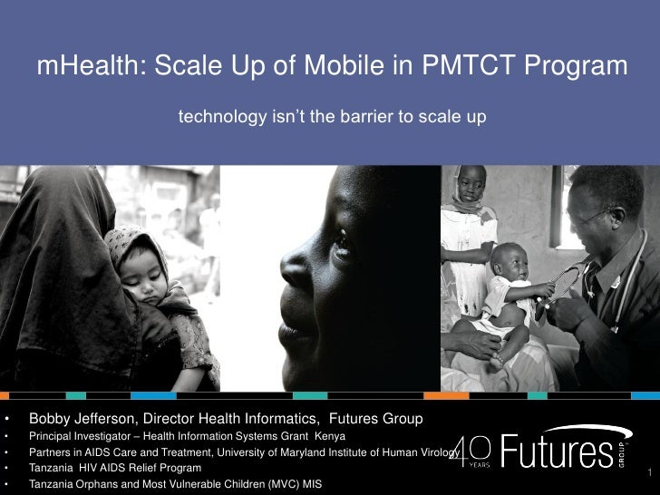 mHealth: Scale Up of Mobile in PMTCT Program                                  technology isn't the barrier to scale up•   ...