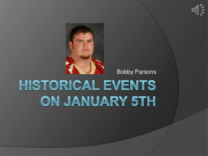 Historical events on January 5th<br />Bobby Parsons<br />