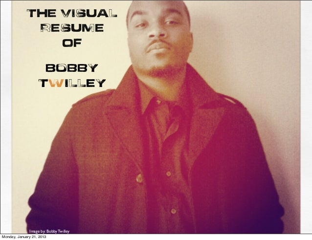 The Visual              Resume                 OF                    Bobby                   Twilley              Image by...