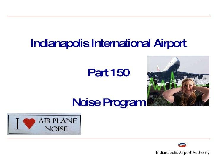 Indianapolis International Airport Part 150 Noise Program