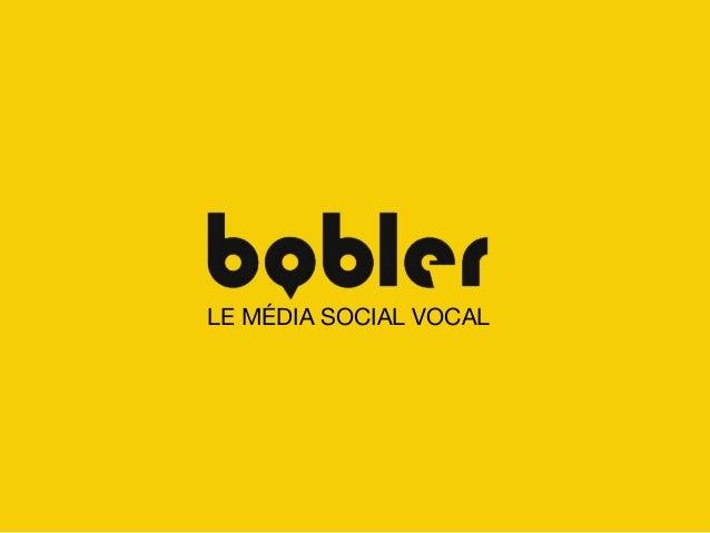 Bobler Pourquoi la voix est la prochaine revolution digitale Workshop Radio 2.0 Paris 2013