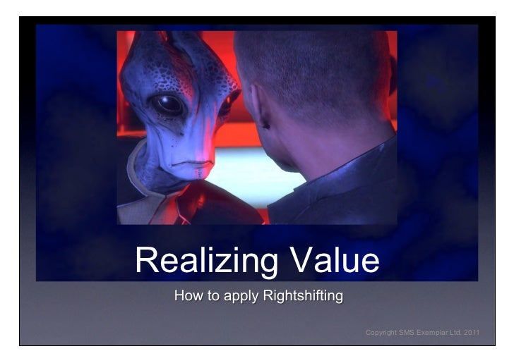 Realizing Value              Copyright SMS Exemplar Ltd. 2011