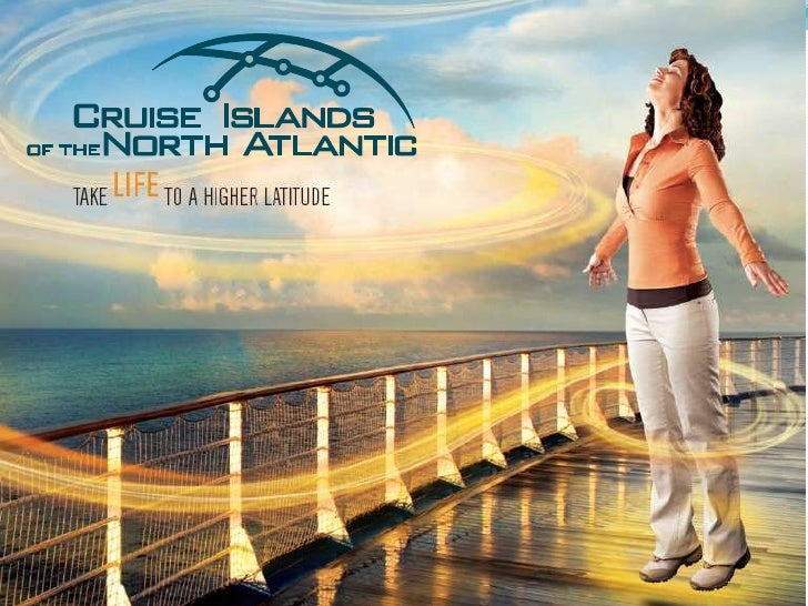 Agenda1. Project Overview:     Cruise Islands of the North Atlantic2. Project Goal/Rationale3. Brand: Cruise Islands of th...