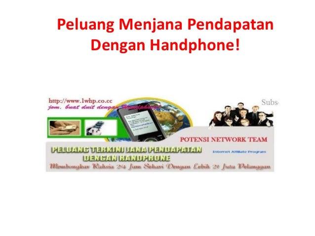 Peluang Menjana Pendapatan Dengan Handphone!