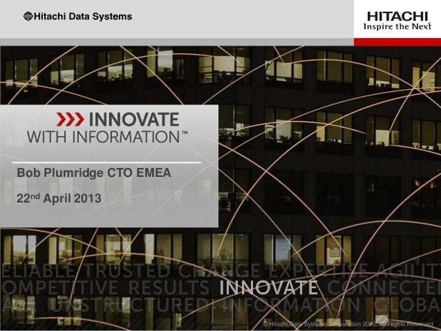 Bob Plumbridge, CTO EMEA at Hitatchi Data Systems - Making information matter