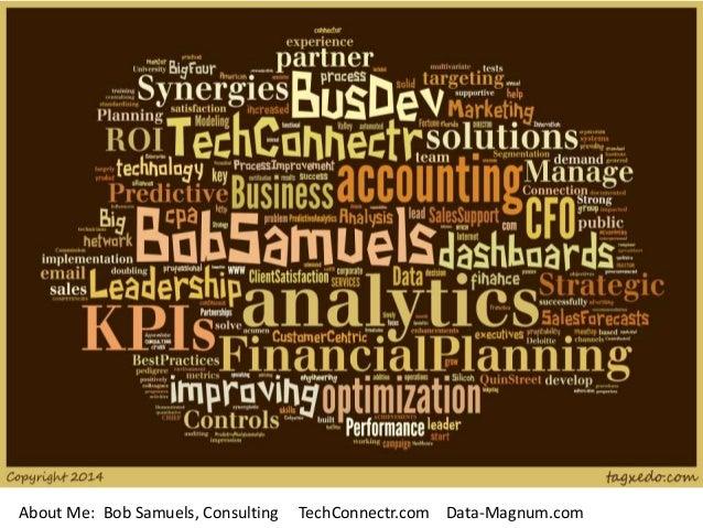 About Me: Bob Samuels, Consulting TechConnectr.com Data-Magnum.com
