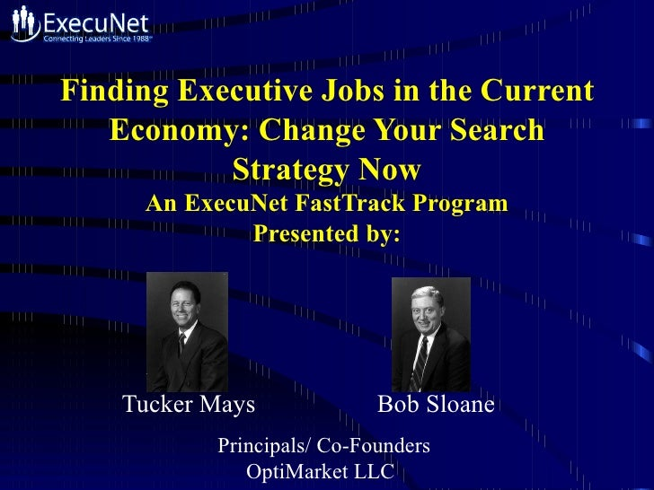 Bob sloane tucker_mays_finding_executive_jobs_in_the_current_economy[1]