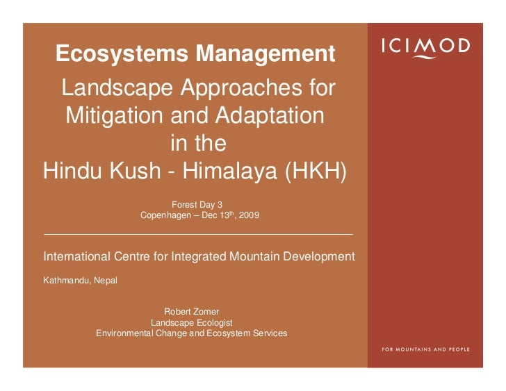 Ecosystems Management  Landscape Approaches for   Mitigation and Adaptation              in the Hindu Kush - Himalaya (HKH...