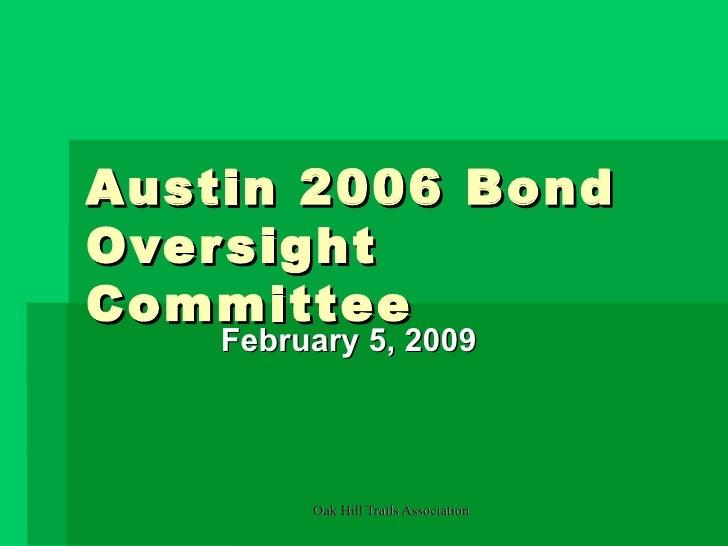 Austin 2006 Bond Oversight Committee February 5, 2009