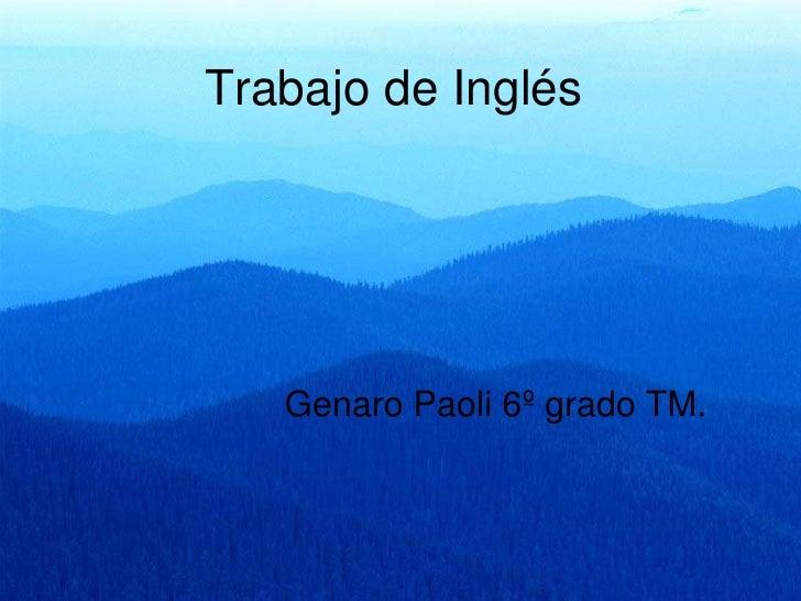 Trabajo de Inglés<br />      Genaro Paoli 6º grado TM.<br />