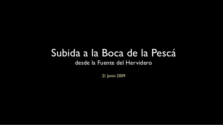 Subida a la Boca de la Pescá      desde la Fuente del Hervidero                21 Junio 2009