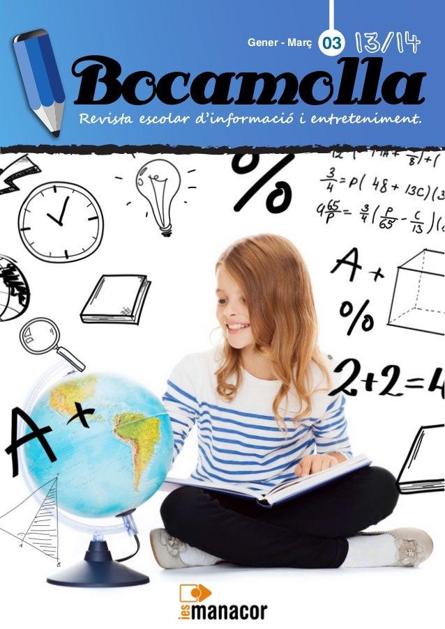 Bocamolla Gener - Març 03 13/14 Revista escolar d'informació i entreteniment.