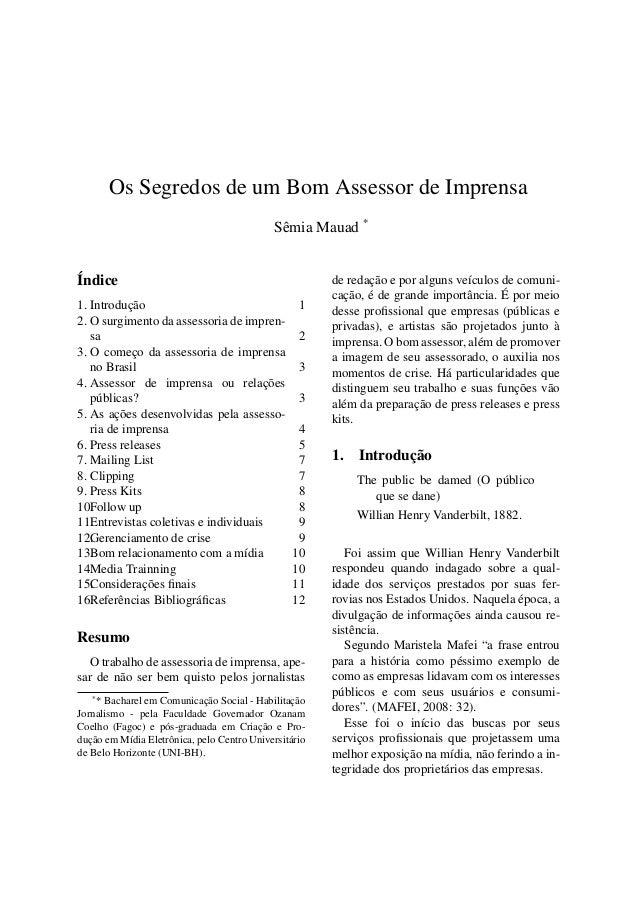 Os Segredos de um Bom Assessor de ImprensaSêmia Mauad *Índice1. Introdução 12. O surgimento da assessoria de impren-sa 23....