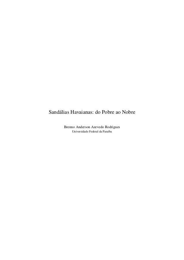 Sandálias Havaianas: do Pobre ao Nobre Brenno Anderson Azevedo Rodrigues Universidade Federal da Paraíba