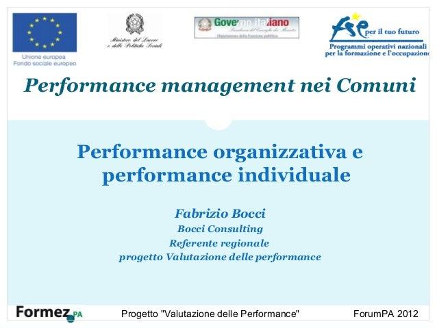 """Progetto """"Valutazione delle Performance"""" ForumPA 2012 Performance management nei Comuni Performance organizzativa e perfor..."""