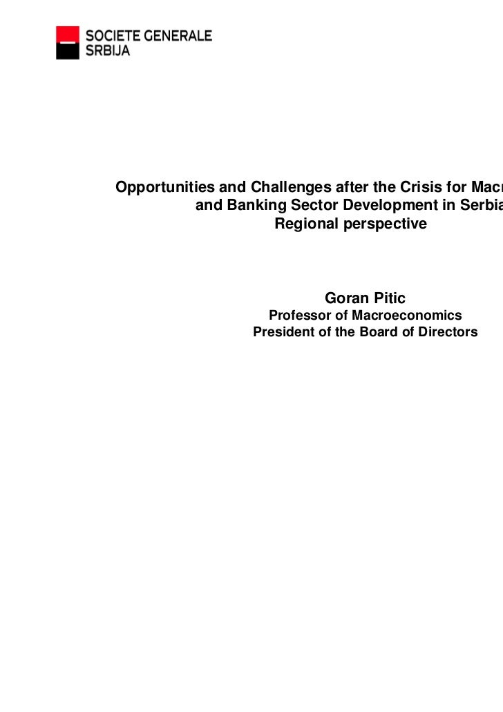 Opportunities and Challenges after the Crisis for Macroeconomic          and Banking Sector Development in Serbia         ...