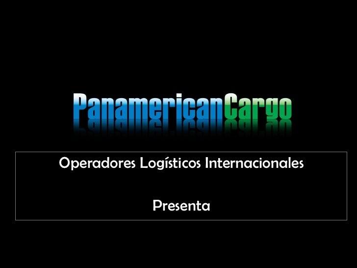 Operadores Logísticos Internacionales Presenta