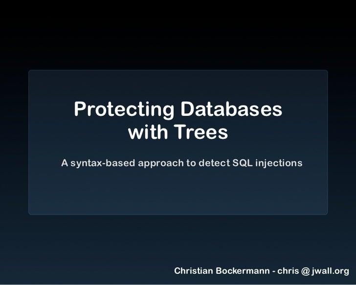 hashdays 2011: Christian Bockermann - Protecting Databases with Trees