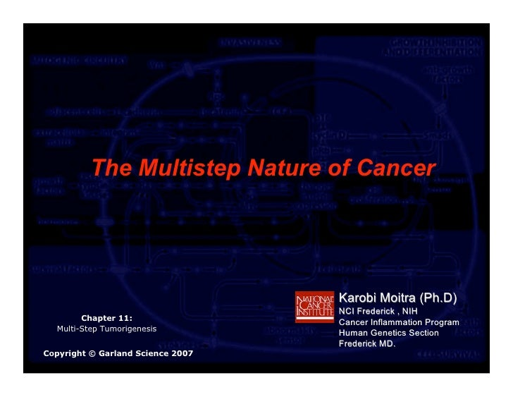 The Multistep Nature of Cancer                                        Karobi Moitra (Ph.D)                                ...
