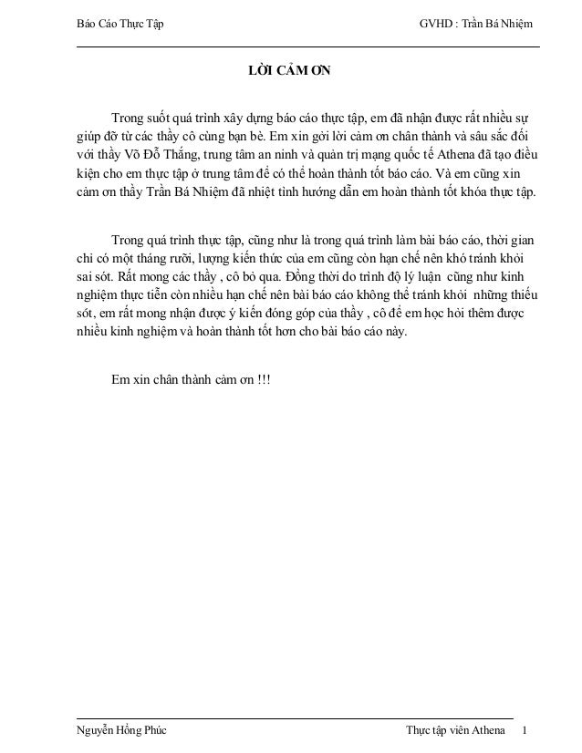 Báo Cáo Thực Tập GVHD : Trần Bá Nhiệm Nguyễn Hồng Phúc Thực tập viên Athena 1 LỜI CẢM ƠN Trong suốt quá trình xây dựng báo...