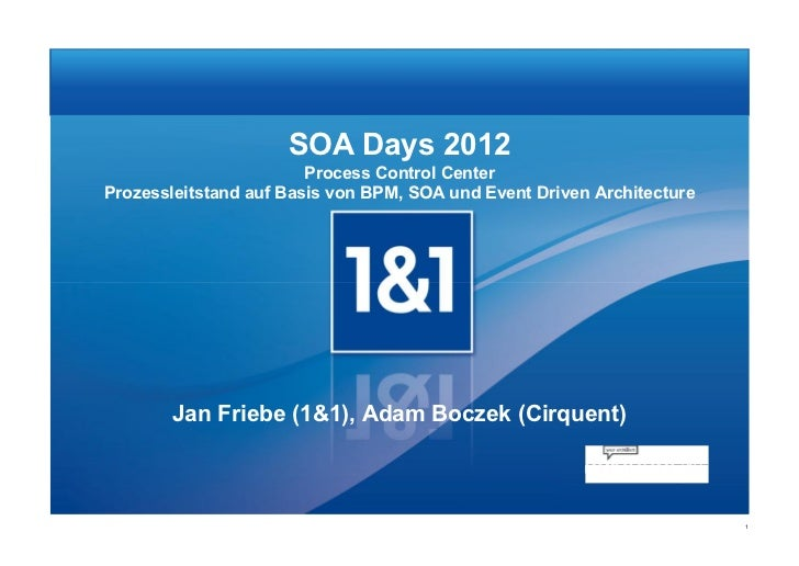 SOA Days 2012                        Process Control CenterProzessleitstand auf Basis von BPM, SOA und Event Driven Archit...