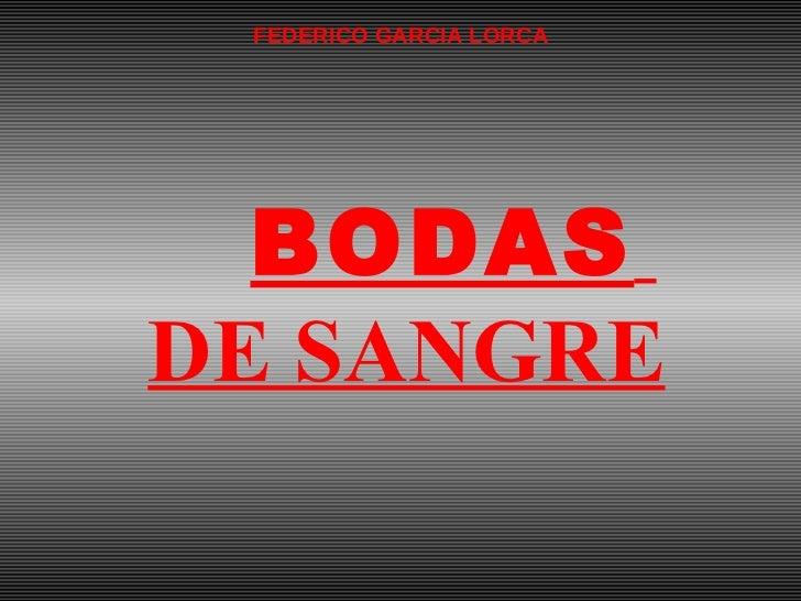 BODAS   DE SANGRE   FEDERICO GARCIA LORCA