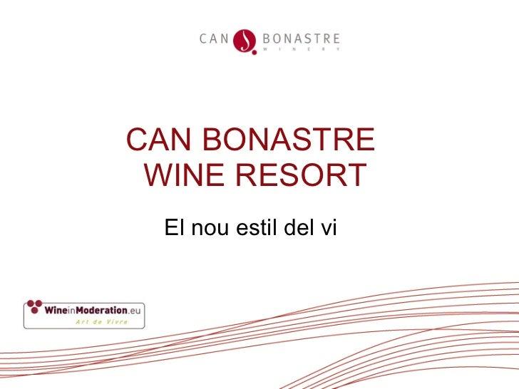 CAN BONASTRE  WINE RESORT El nou estil del vi