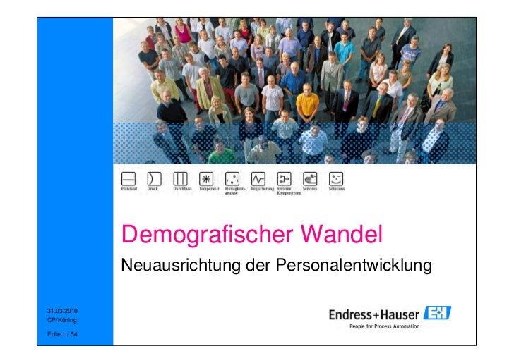 Demografischer Wandel               Neuausrichtung der Personalentwicklung31.03.2010CP/KöningFolie 1 / 54
