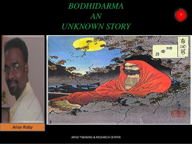 BODHIDARMA AN UNKNOWN STORY ARISE TRAINING & RESEARCH CENTER Arise Roby