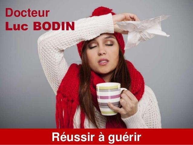www.bebooda.orgRéussir à guérir Docteur Luc BODIN