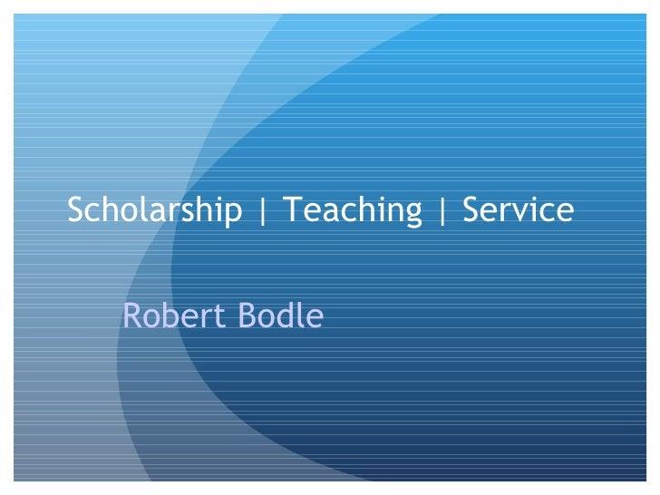 Scholarship | Teaching | Service Robert Bodle