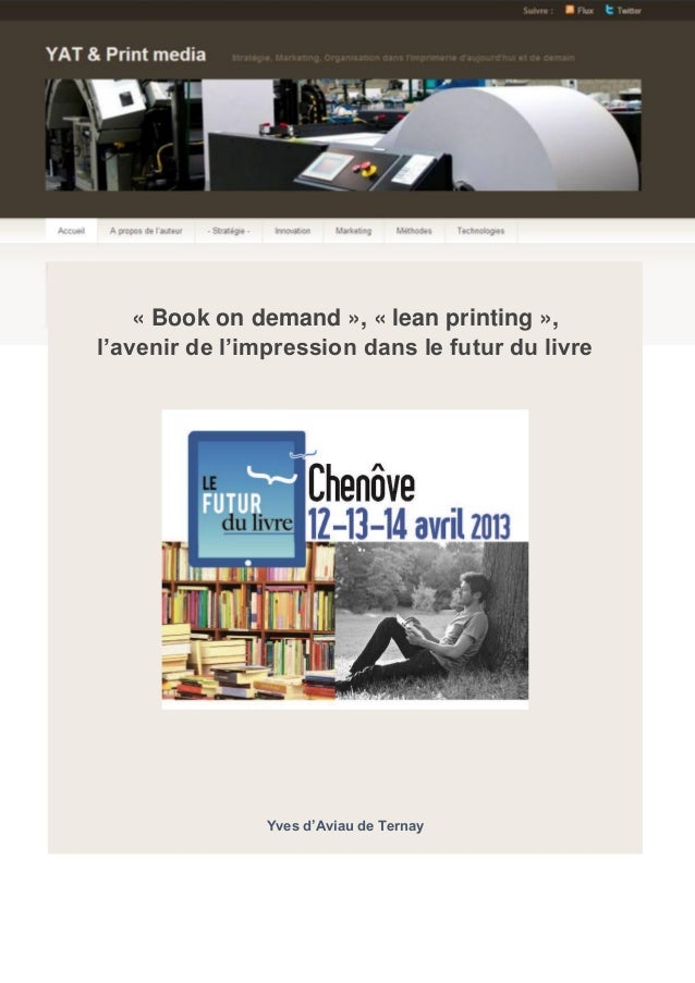 « Book on demand », « lean printing », l'avenir de l'impression dans le futur du livre Yves d'Aviau de Ternay