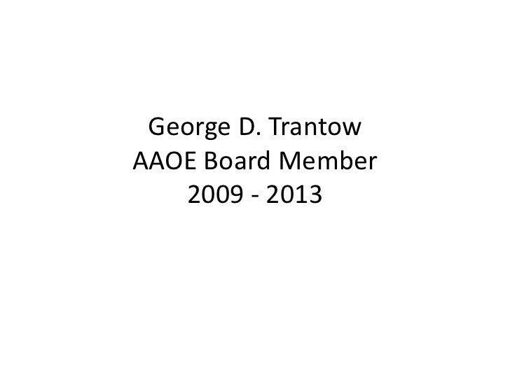 George D. TrantowAAOE Board Member   2009 - 2013