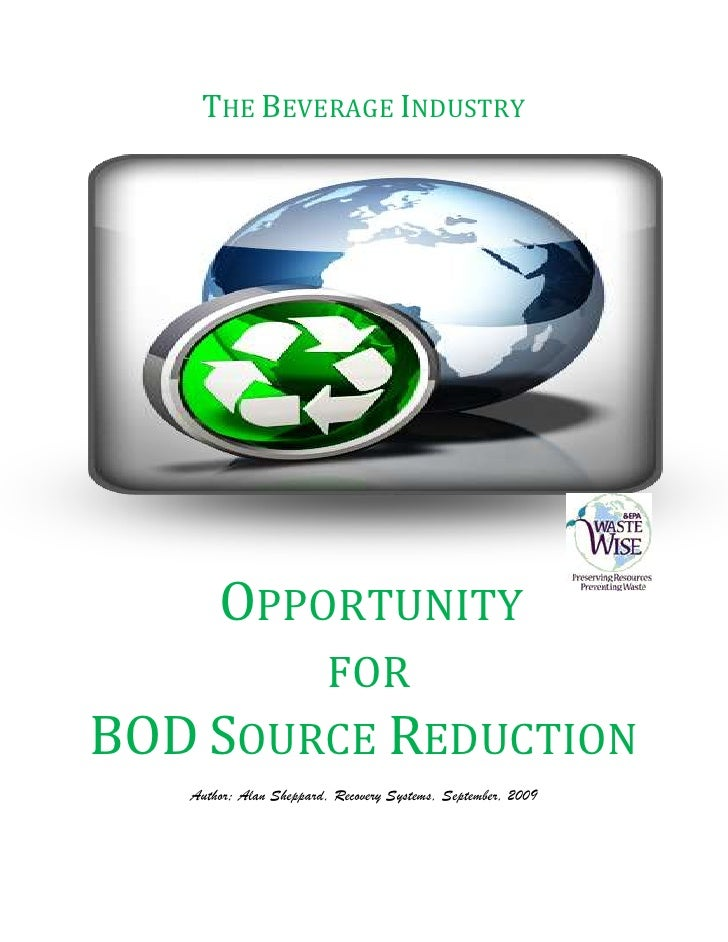THE BEVERAGE INDUSTRY            OPPORTUNITY         FOR BOD SOURCE REDUCTION    Author; Alan Sheppard, Recovery Systems, ...