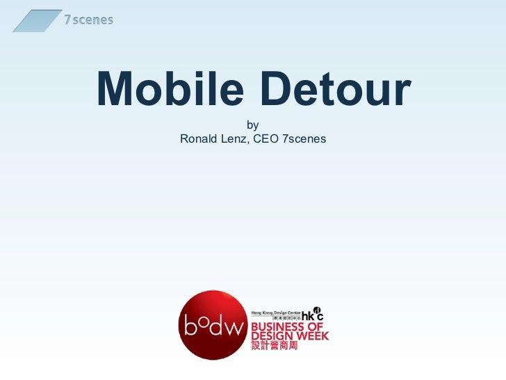 Mobile Detour by   Ronald Lenz, CEO 7scenes