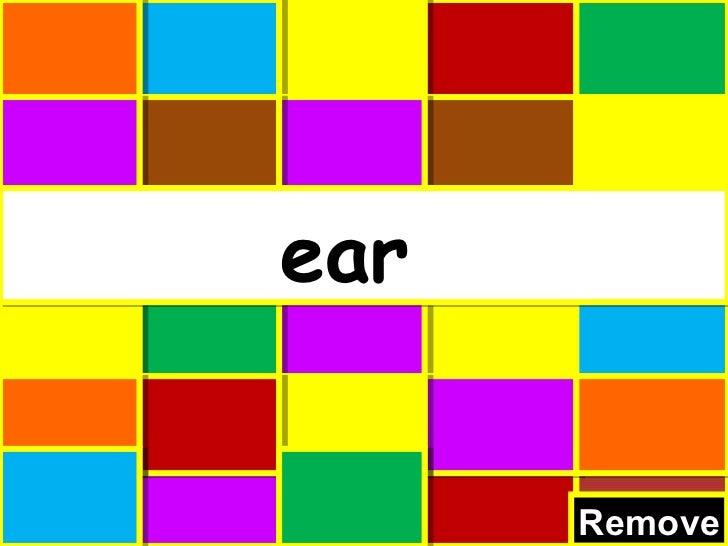 ear      Remove      Remove