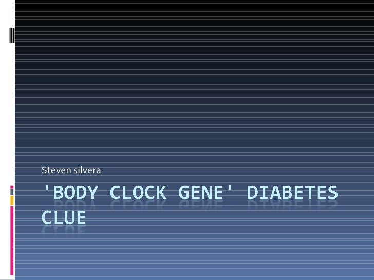 Body Clock Gene Diabetes Clue Steven