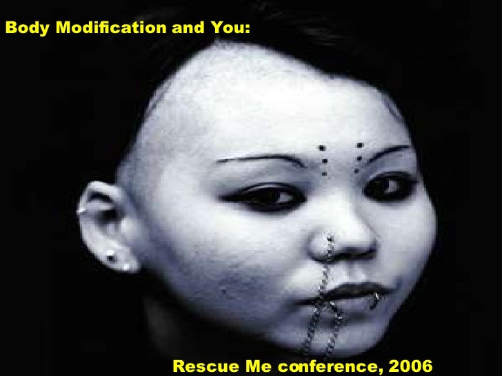 Body Modification and You:  Rescue Me conference, 2006