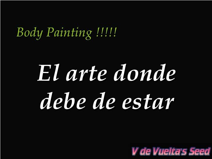 Body Painting !!!!! El arte donde debe de estar