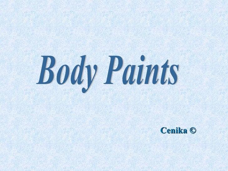 Body Paints © Cenika